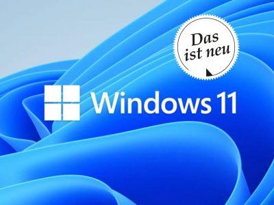 Die wichtigsten Windows 11-Neuerungen auf einen Blick